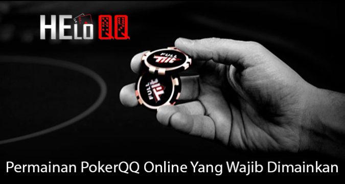 Permainan PokerQQ Online Yang Wajib Dimainkan