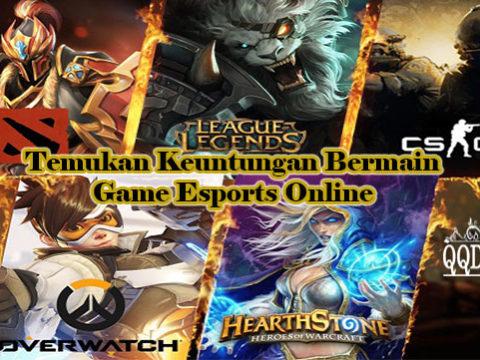 Temukan Keuntungan Bermain Game Esports Online