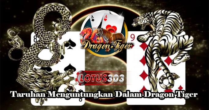 Taruhan Menguntungkan Dalam Dragon Tiger